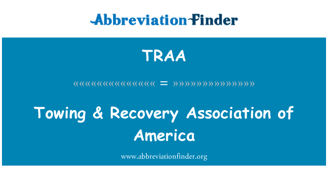 TRAA: Towing & Recovery Association of America