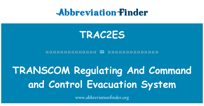 TRAC2ES: TRANSCOM Regulating And Command and Control Evacuation System
