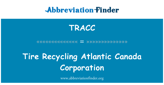 TRACC: Tire Recycling Atlantic Canada Corporation