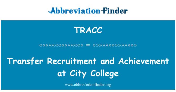 TRACC: Transfer Recruitment and Achievement at City College