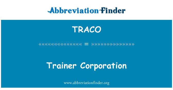 TRACO: Trainer Corporation