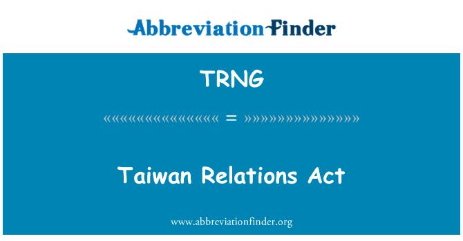 TRNG: Akta hubungan Taiwan