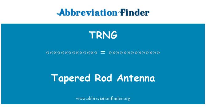 TRNG: Rod tirus antena