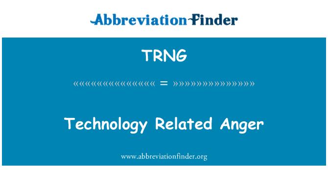 TRNG: 与技术有关的愤怒