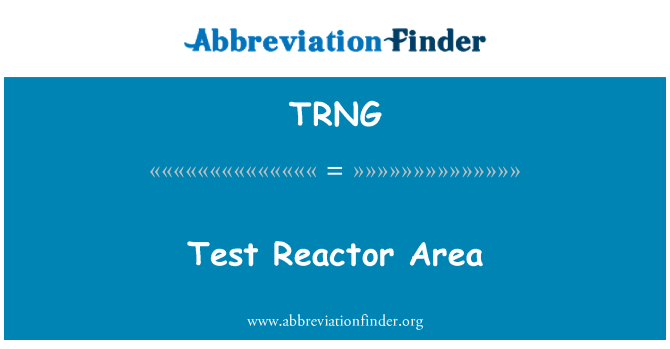 TRNG: 试验反应堆区