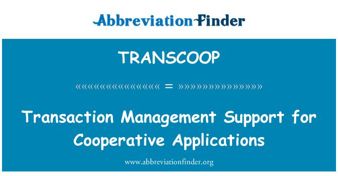 TRANSCOOP: Apoio à gestão de transação para aplicações de cooperativa