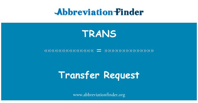 TRANS: 传输请求