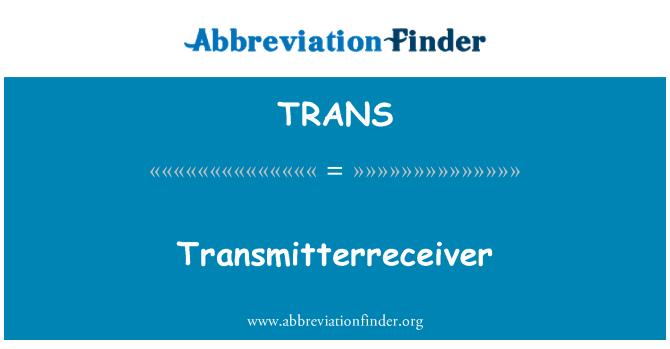 TRANS: Transmitterreceiver