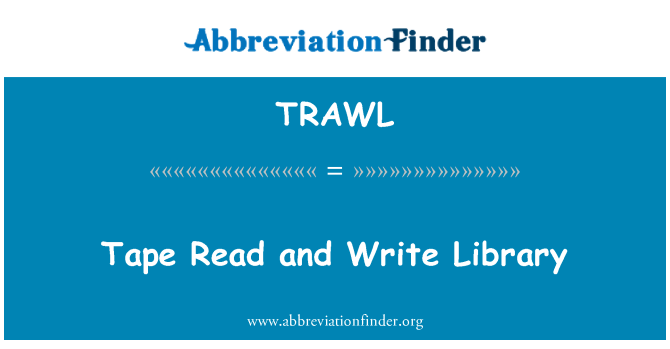 TRAWL: Tape Read and Write Library