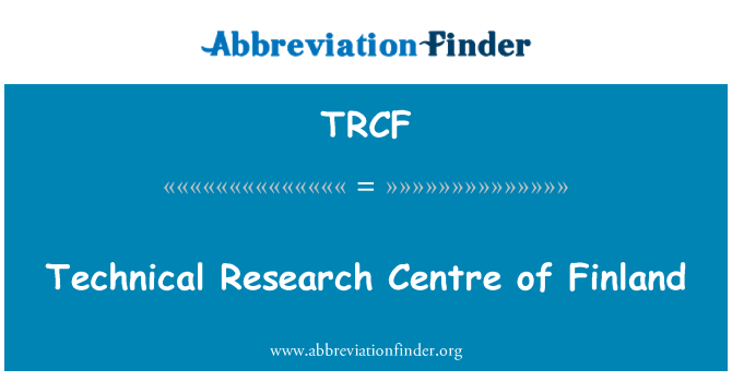 TRCF: Technical Research Centre of Finland