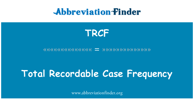 TRCF: Total frecuencia de caso registrable