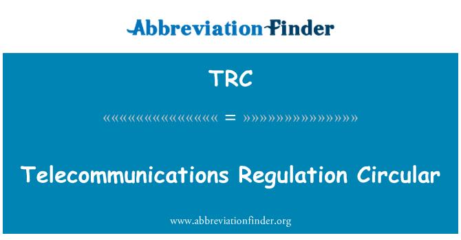 TRC: Telecommunications Regulation Circular