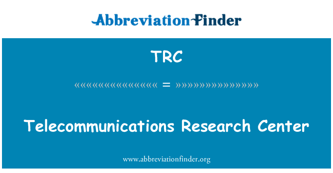 TRC: Telecommunications Research Center