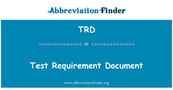 TRD: Test Requirement  Document