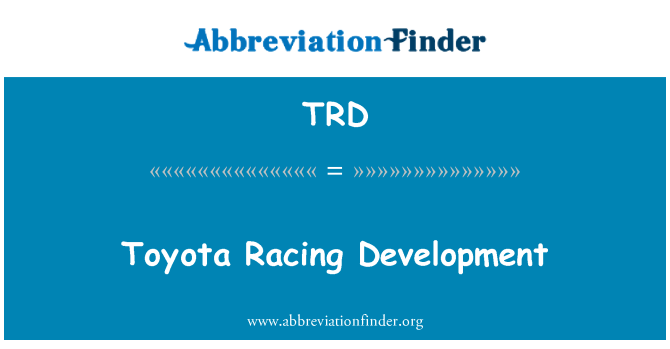 TRD: Toyota Racing Development