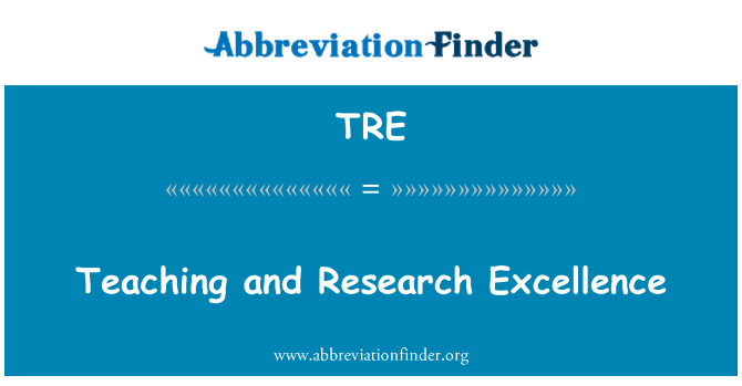 TRE: Teaching and Research Excellence