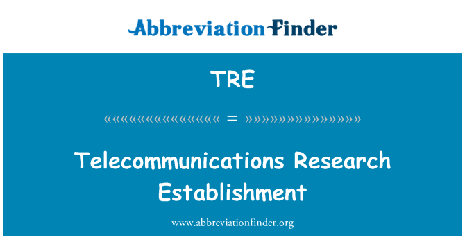 TRE: Telecommunications Research Establishment