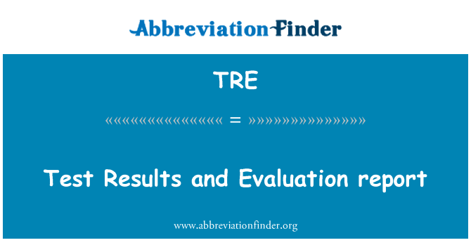 TRE: Test Results and Evaluation report