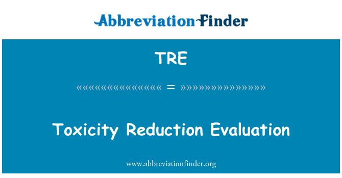 TRE: Toxicity Reduction Evaluation