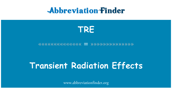 TRE: Transient Radiation Effects