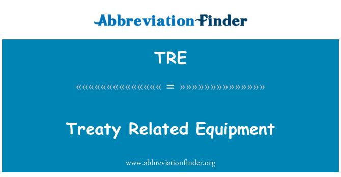 TRE: Treaty Related Equipment