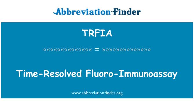 TRFIA: Time-Resolved Fluoro-Immunoassay