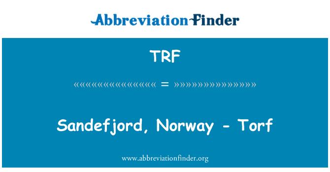 TRF: Sandefjord, in-Norveġja - Torf