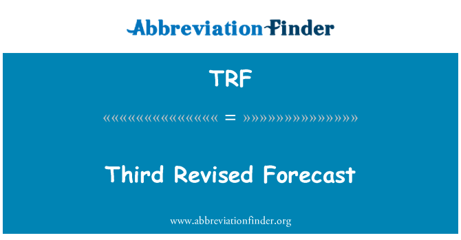 TRF: Third Revised Forecast