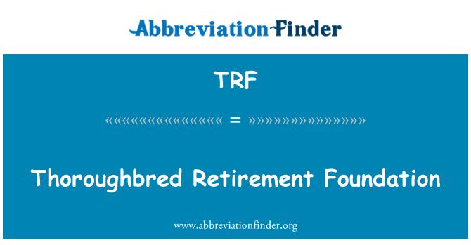 TRF: Thoroughbred Retirement Foundation