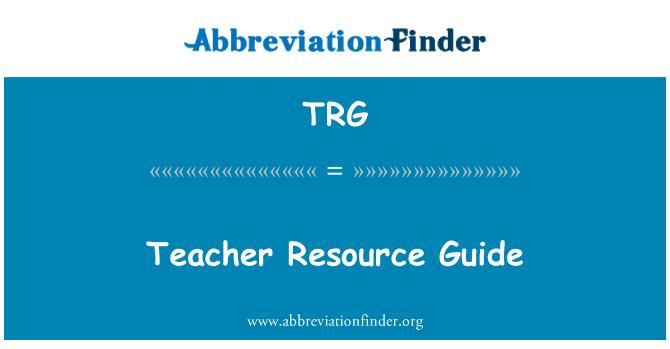 TRG: Teacher Resource Guide