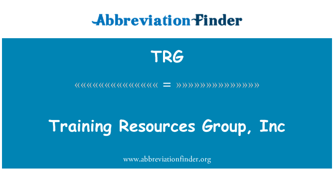 TRG: Training Resources Group, Inc