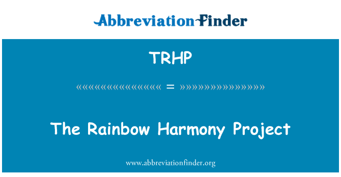 TRHP: 彩虹和谐项目