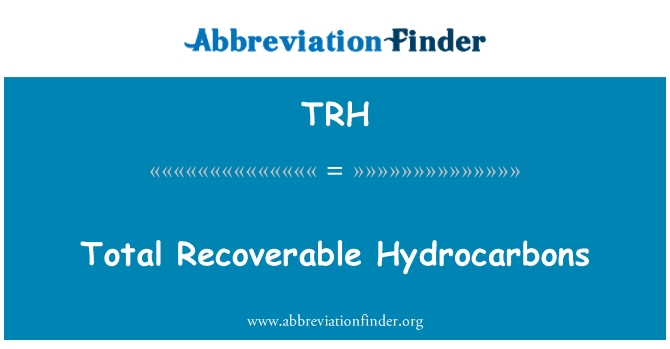 TRH: Total Recoverable Hydrocarbons