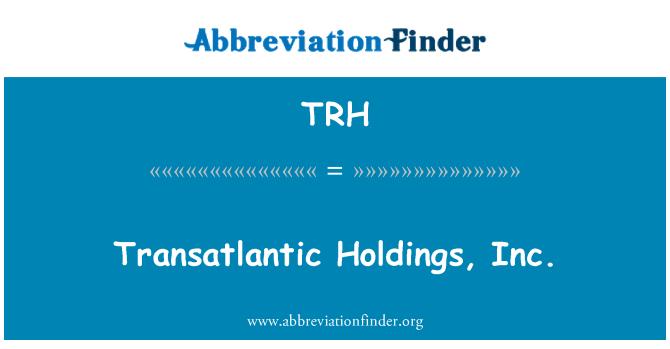 TRH: Transatlantic Holdings, Inc.