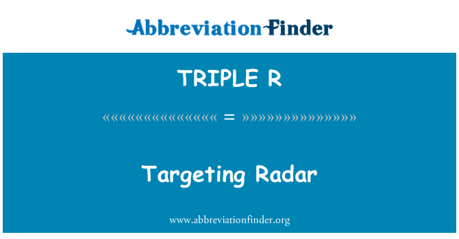 TRIPLE R: Apuntando a Radar