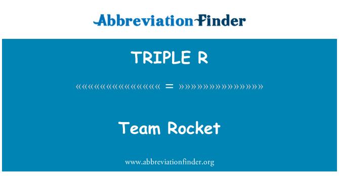 TRIPLE R: Equipo Rocket