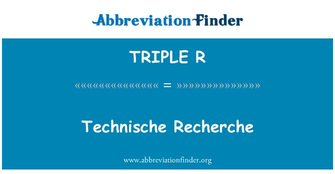 TRIPLE R: Technische Recherche