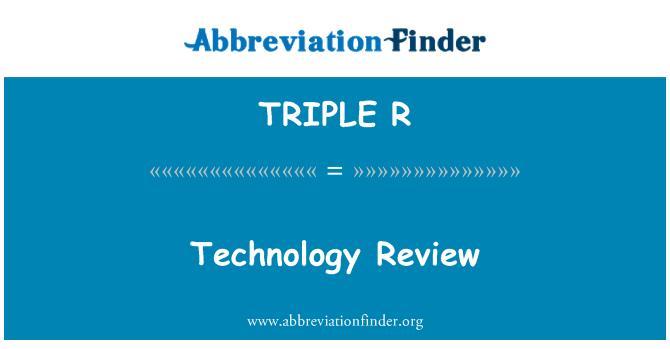 TRIPLE R: Technology Review