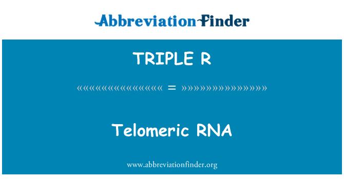 TRIPLE R: RNA telomérico