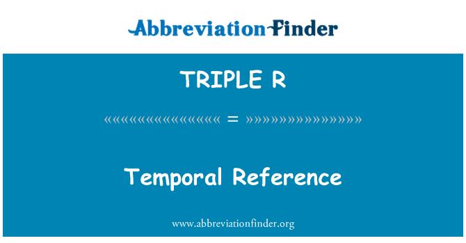 TRIPLE R: Referencia temporal