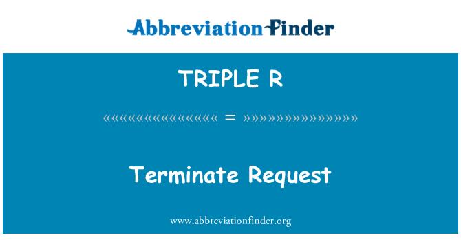 TRIPLE R: Cancelar solicitud