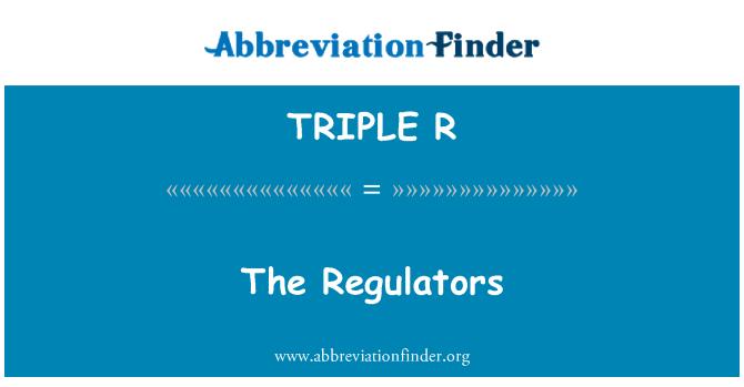 TRIPLE R: Los reguladores