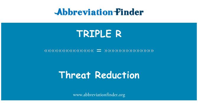TRIPLE R: Reducción de amenaza