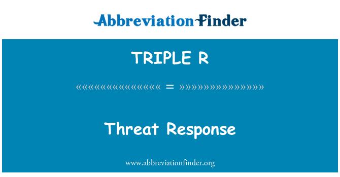 TRIPLE R: Respuesta a la amenaza