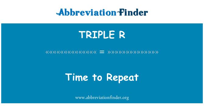 TRIPLE R: Tiempo de repetición