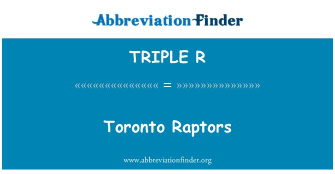 TRIPLE R: Toronto Raptors