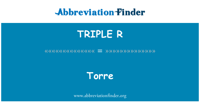 TRIPLE R: Torre