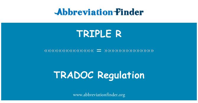 TRIPLE R: Reglamento TRADOC