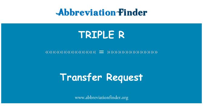 TRIPLE R: Solicitud de transferencia