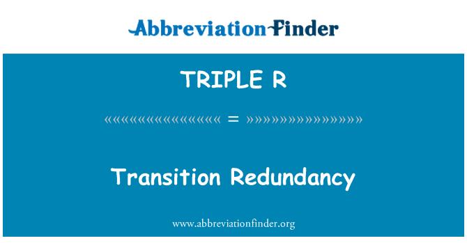 TRIPLE R: Redundancia de transición